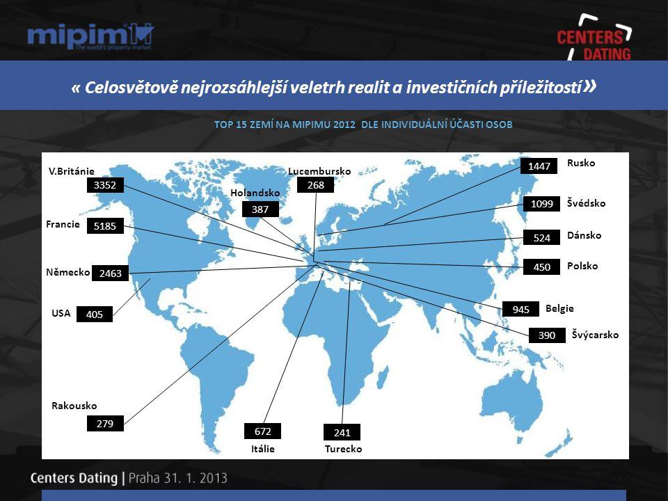« Celosvětově nejrozsáhlejší veletrh realit a investičních příležitostí»