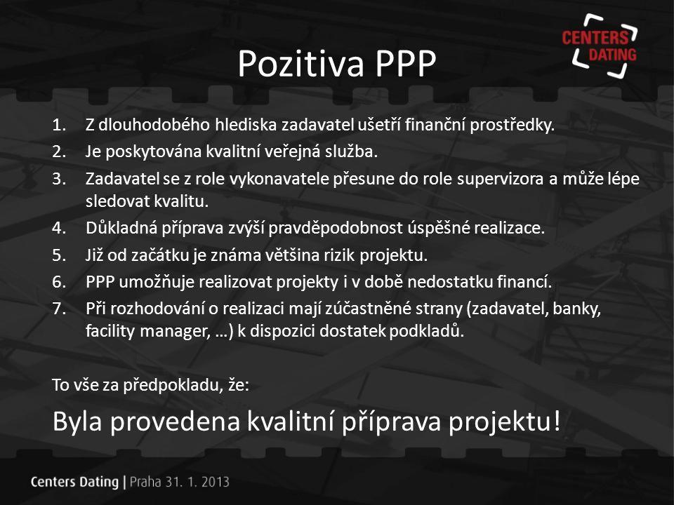 Pozitiva PPP Byla provedena kvalitní příprava projektu!