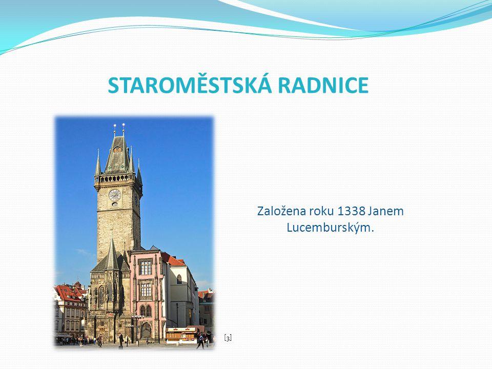 Založena roku 1338 Janem Lucemburským.