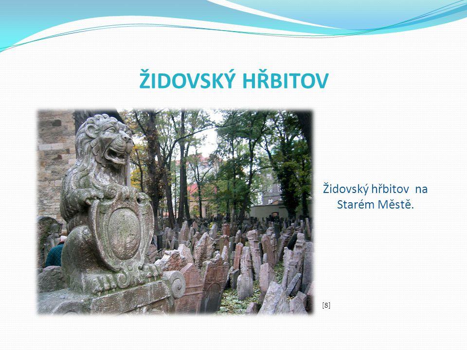 Židovský hřbitov na Starém Městě.