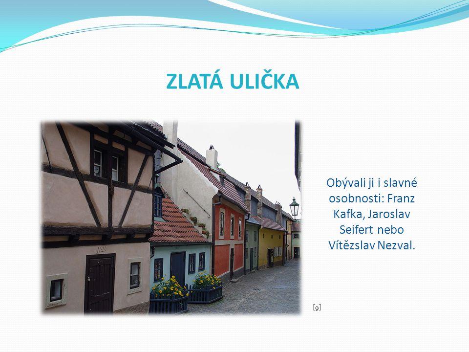ZLATÁ ULIČKA Obývali ji i slavné osobnosti: Franz Kafka, Jaroslav Seifert nebo Vítězslav Nezval.