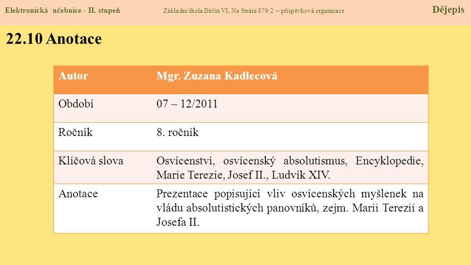 22.10 Anotace Autor Mgr. Zuzana Kadlecová Období 07 – 12/2011 Ročník