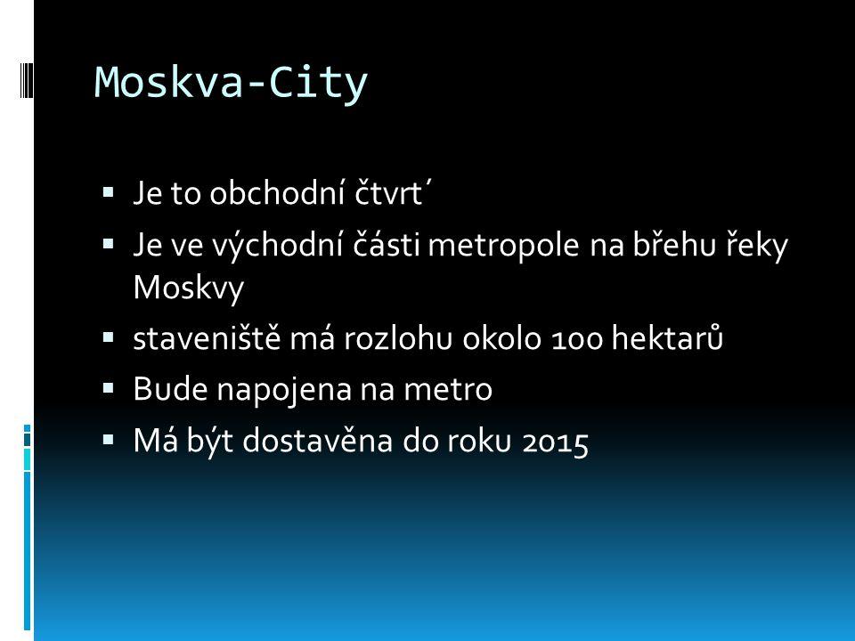 Moskva-City Je to obchodní čtvrt´
