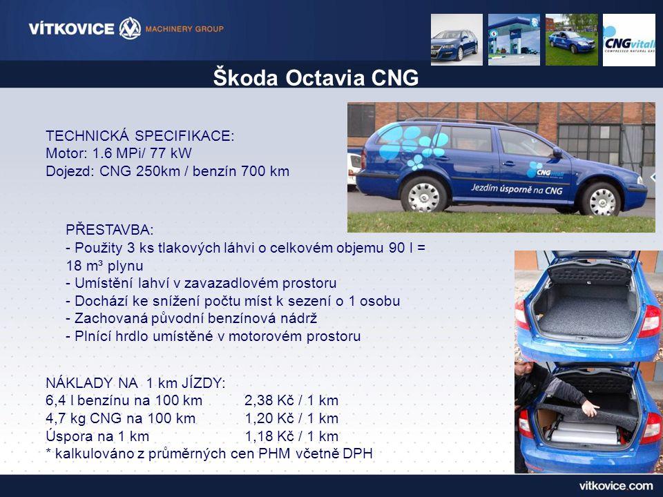 Škoda Octavia CNG TECHNICKÁ SPECIFIKACE: Motor: 1.6 MPi/ 77 kW Dojezd: CNG 250km / benzín 700 km.
