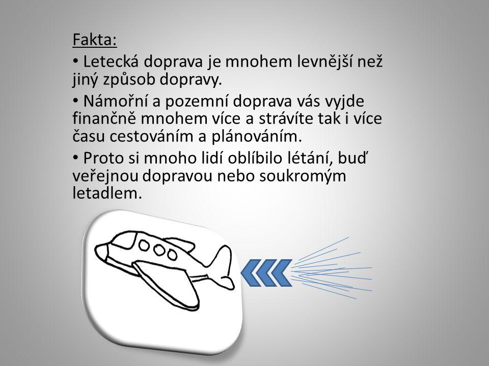 Fakta: Letecká doprava je mnohem levnější než jiný způsob dopravy.