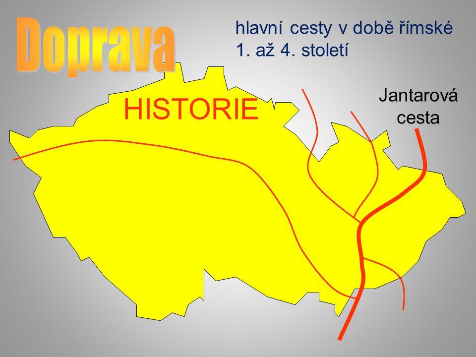 HISTORIE Doprava hlavní cesty v době římské 1. až 4. století Jantarová