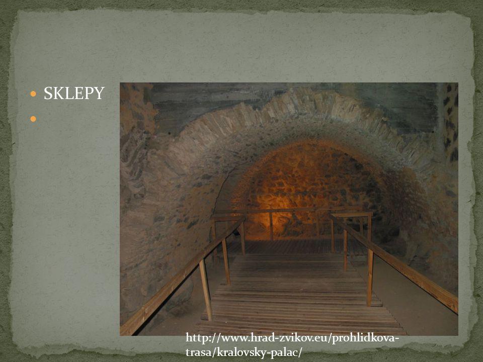 SKLEPY http://www.hrad-zvikov.eu/prohlidkova-trasa/kralovsky-palac/