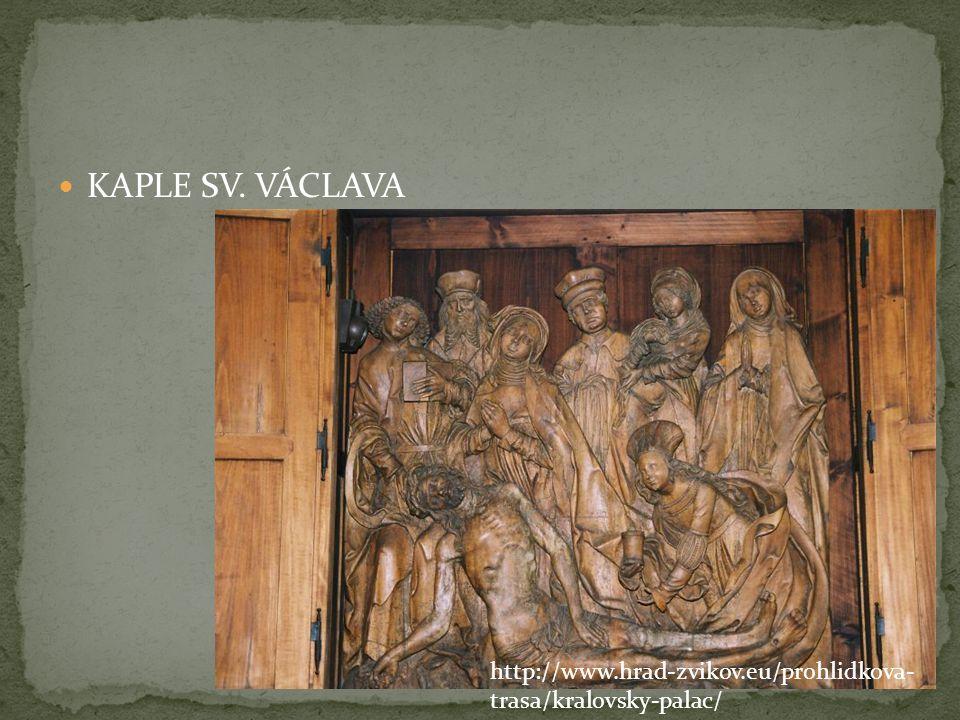 KAPLE SV. VÁCLAVA http://www.hrad-zvikov.eu/prohlidkova-trasa/kralovsky-palac/