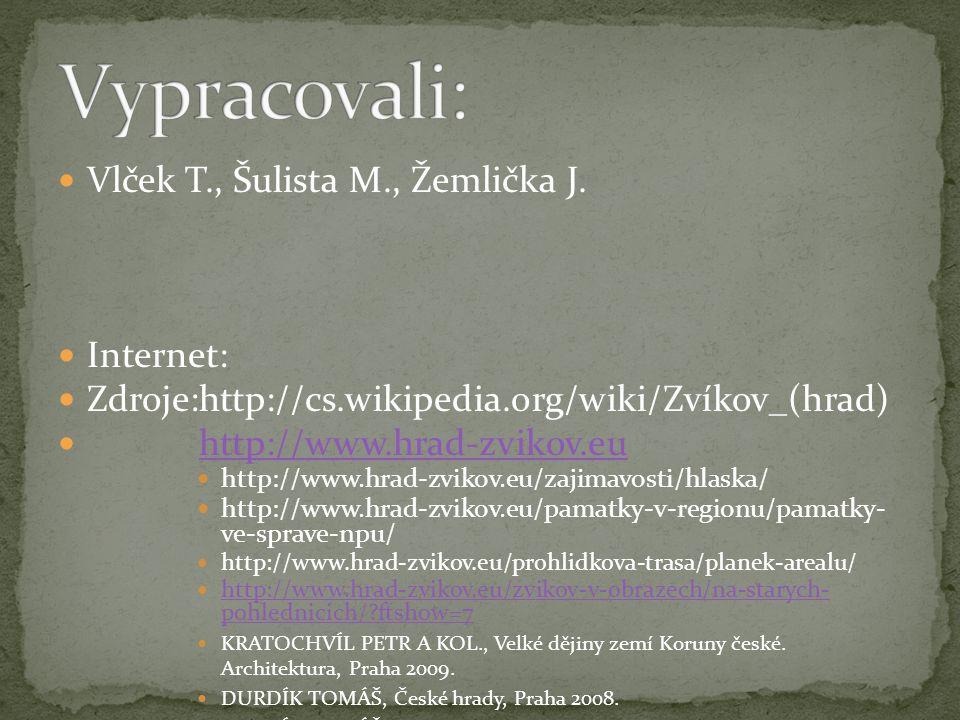 Vypracovali: Vlček T., Šulista M., Žemlička J. Internet: