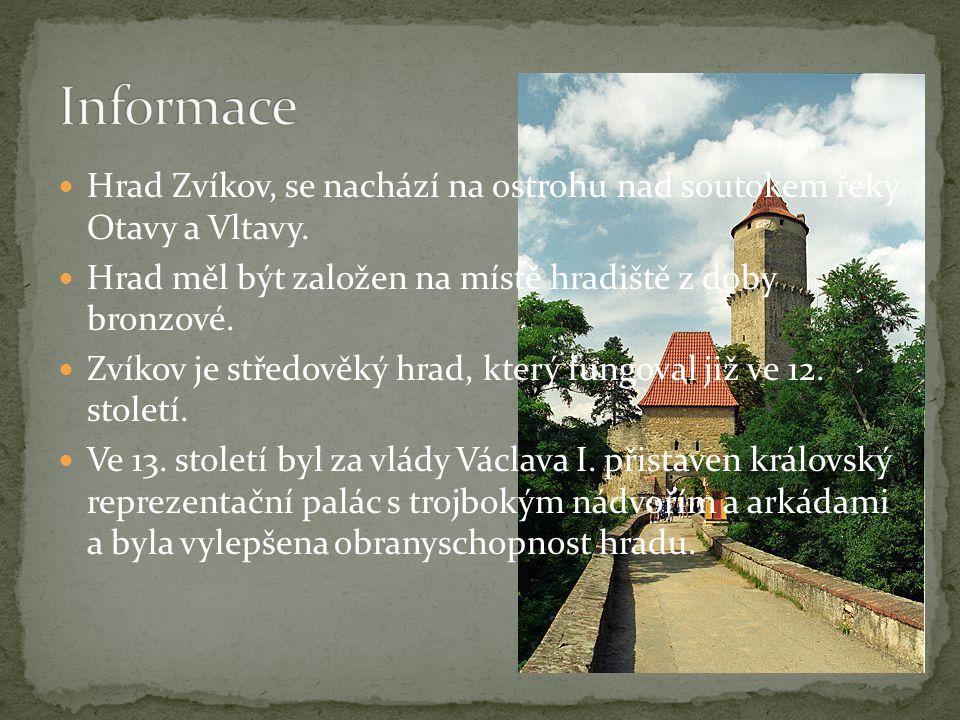 Informace Hrad Zvíkov, se nachází na ostrohu nad soutokem řeky Otavy a Vltavy. Hrad měl být založen na místě hradiště z doby bronzové.