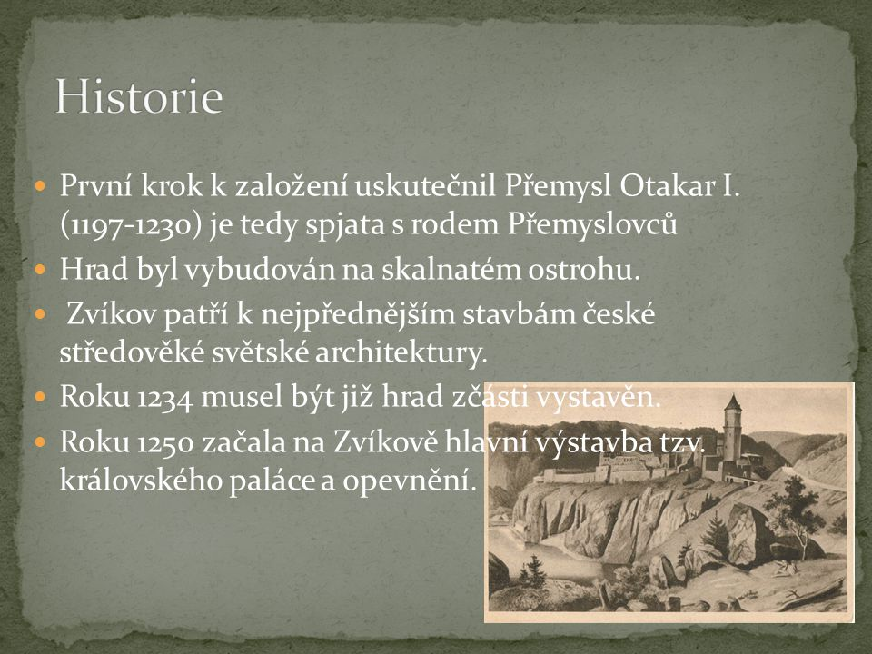 Historie První krok k založení uskutečnil Přemysl Otakar I. (1197-1230) je tedy spjata s rodem Přemyslovců.
