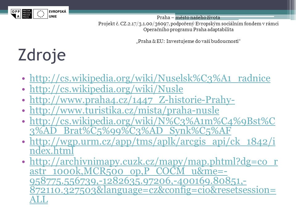Zdroje http://cs.wikipedia.org/wiki/Nuselsk%C3%A1_radnice