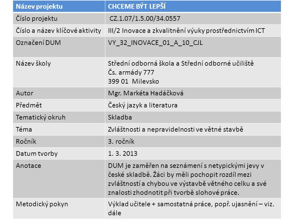 Název projektu CHCEME BÝT LEPŠÍ. Číslo projektu. CZ.1.07/1.5.00/34.0557. Číslo a název klíčové aktivity.