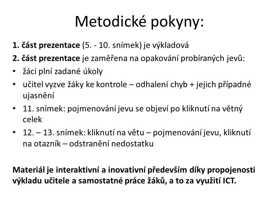 Metodické pokyny: 1. část prezentace (5. - 10. snímek) je výkladová