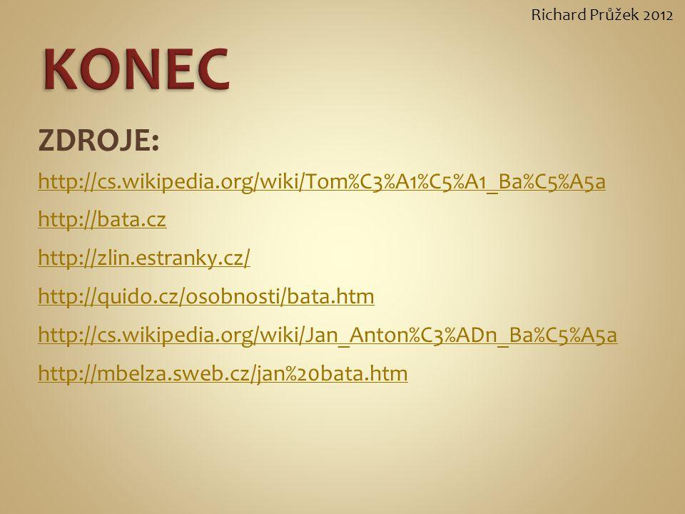 KONEC ZDROJE: http://cs.wikipedia.org/wiki/Tom%C3%A1%C5%A1_Ba%C5%A5a