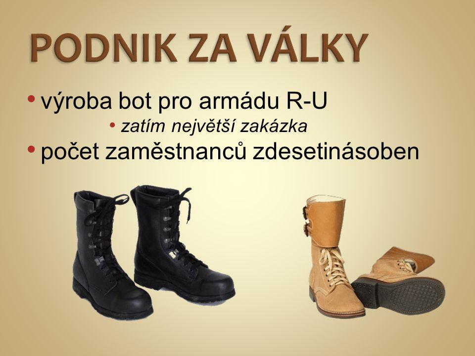 PODNIK ZA VÁLKY výroba bot pro armádu R-U
