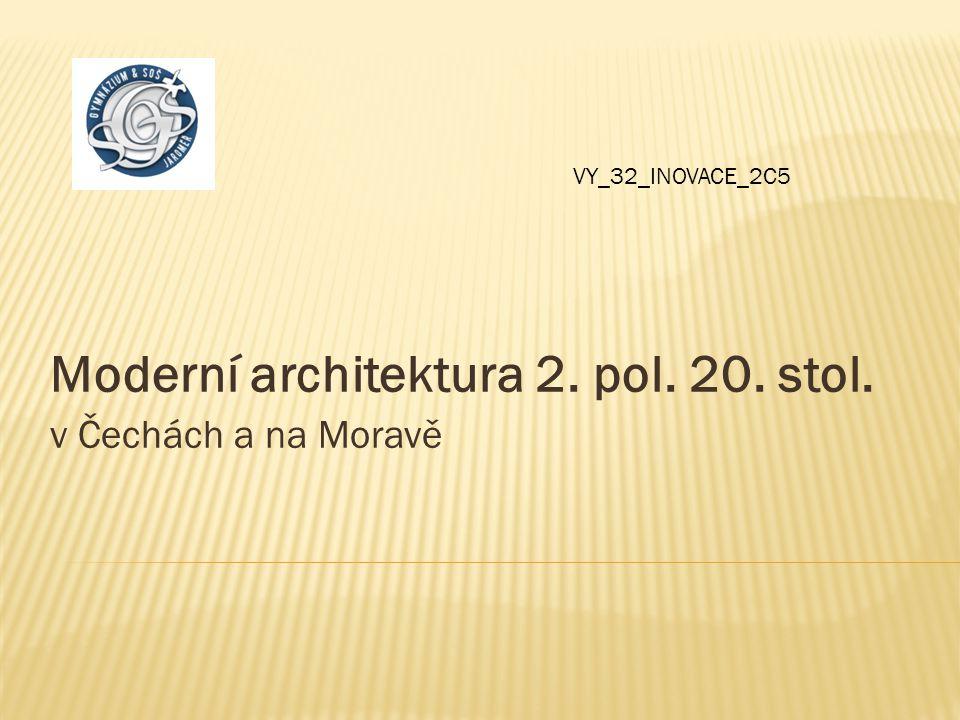 Moderní architektura 2. pol. 20. stol. v Čechách a na Moravě