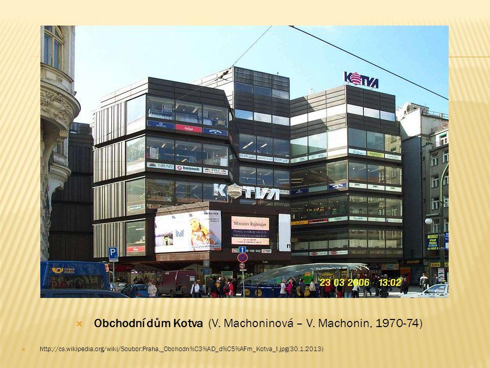 Obchodní dům Kotva (V. Machoninová – V. Machonin, 1970-74)