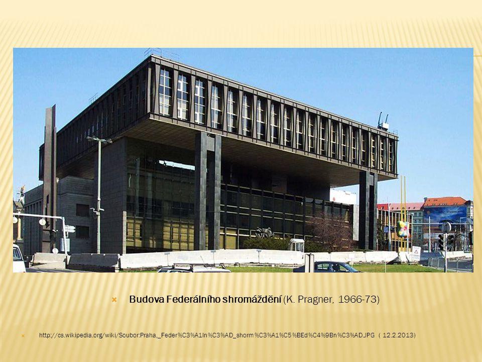Budova Federálního shromáždění (K. Pragner, 1966-73)