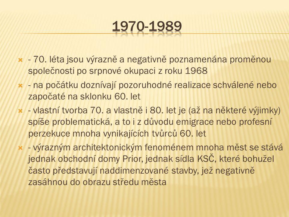 1970-1989 - 70. léta jsou výrazně a negativně poznamenána proměnou společnosti po srpnové okupaci z roku 1968.