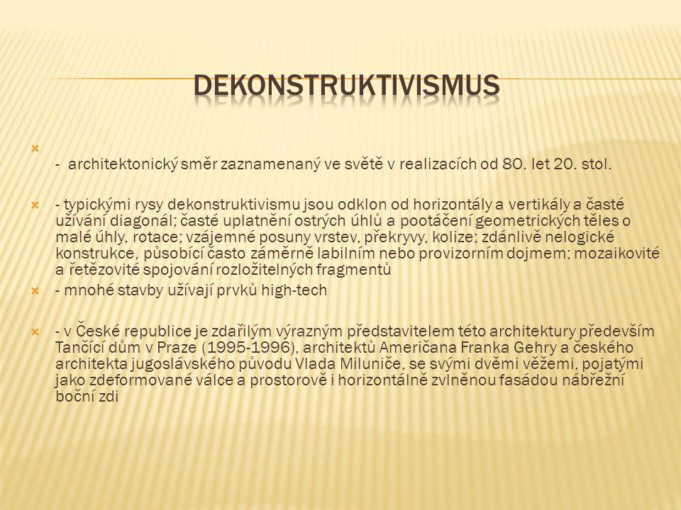 Dekonstruktivismus - architektonický směr zaznamenaný ve světě v realizacích od 8O. let 20. stol.