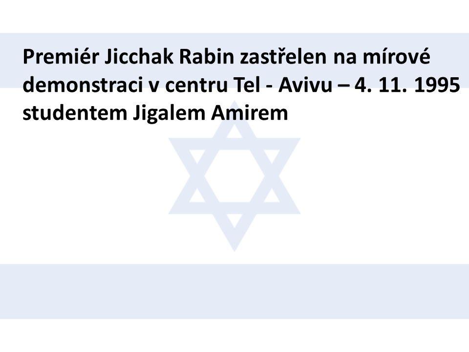 Premiér Jicchak Rabin zastřelen na mírové demonstraci v centru Tel - Avivu – 4.