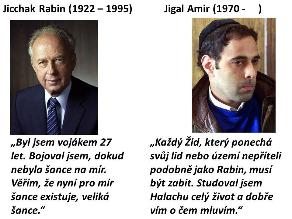 Jicchak Rabin (1922 – 1995) Jigal Amir (1970 - )