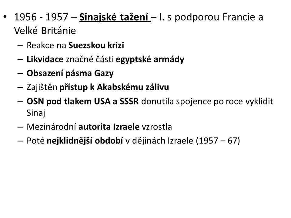 1956 - 1957 – Sinajské tažení – I. s podporou Francie a Velké Británie