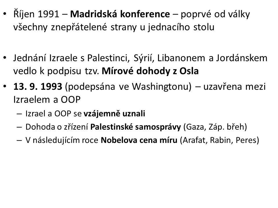 13. 9. 1993 (podepsána ve Washingtonu) – uzavřena mezi Izraelem a OOP