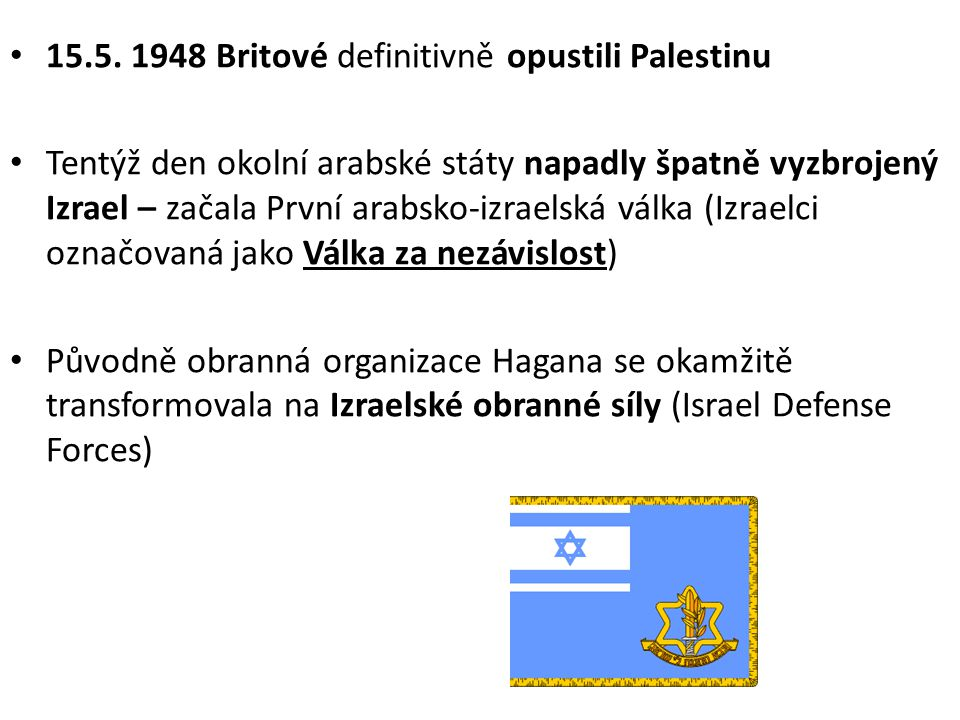 15.5. 1948 Britové definitivně opustili Palestinu