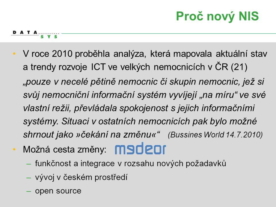 Proč nový NIS V roce 2010 proběhla analýza, která mapovala aktuální stav a trendy rozvoje ICT ve velkých nemocnicích v ČR (21)