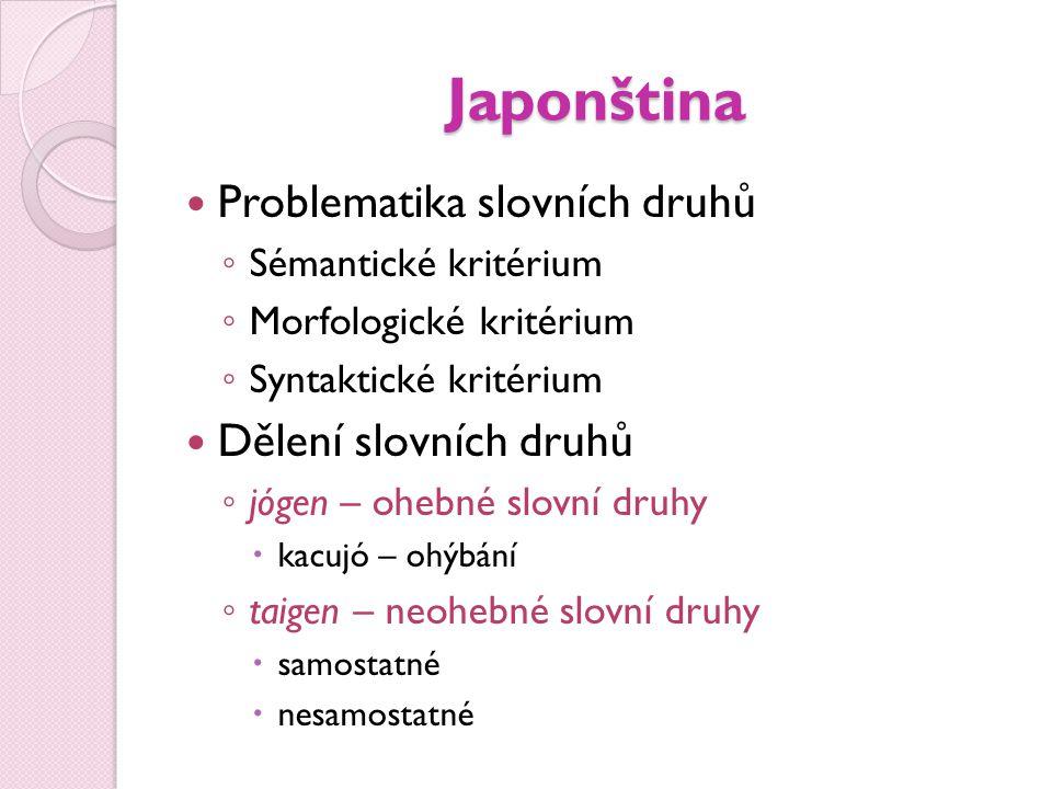 Japonština Problematika slovních druhů Dělení slovních druhů