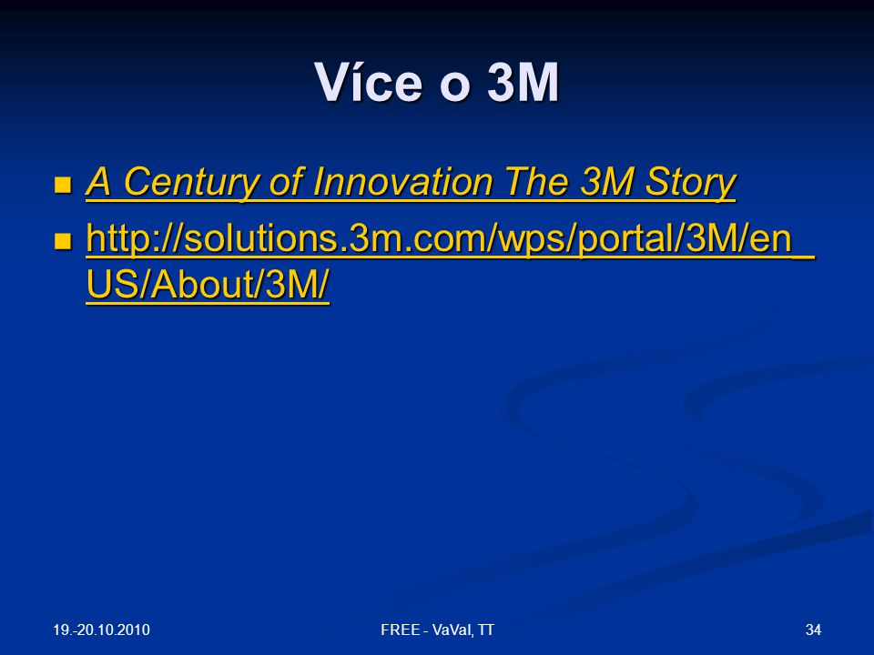 Více o 3M A Century of Innovation The 3M Story
