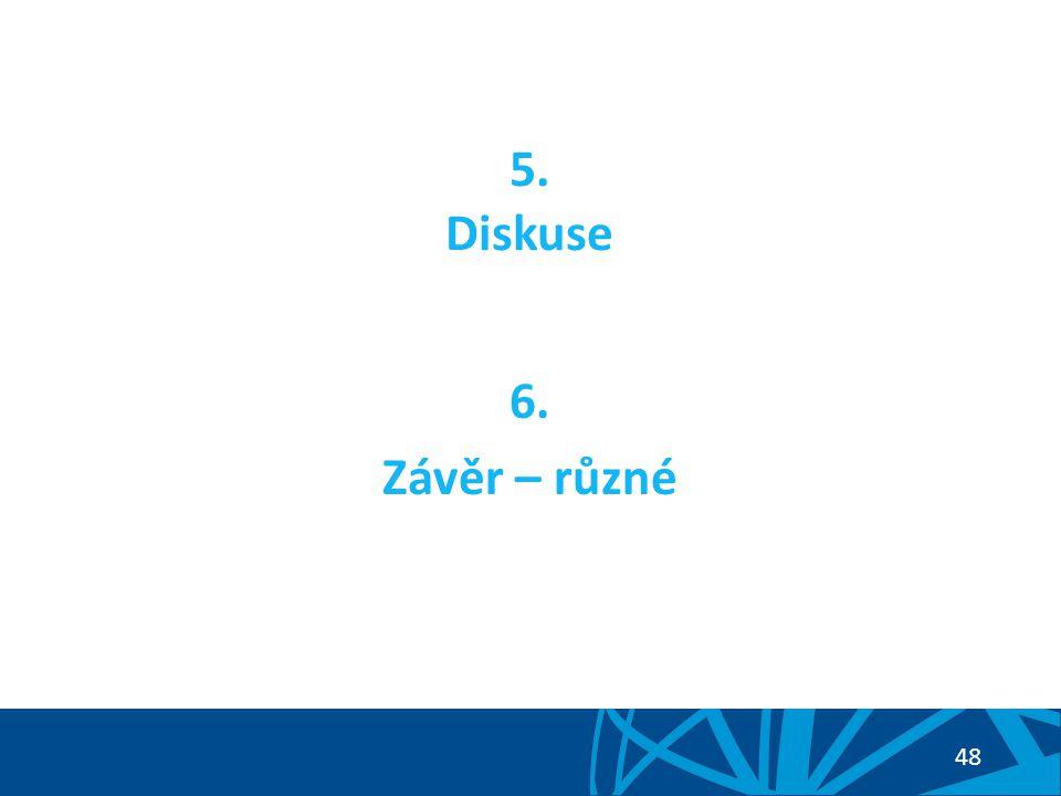 5. Diskuse 6. Závěr – různé