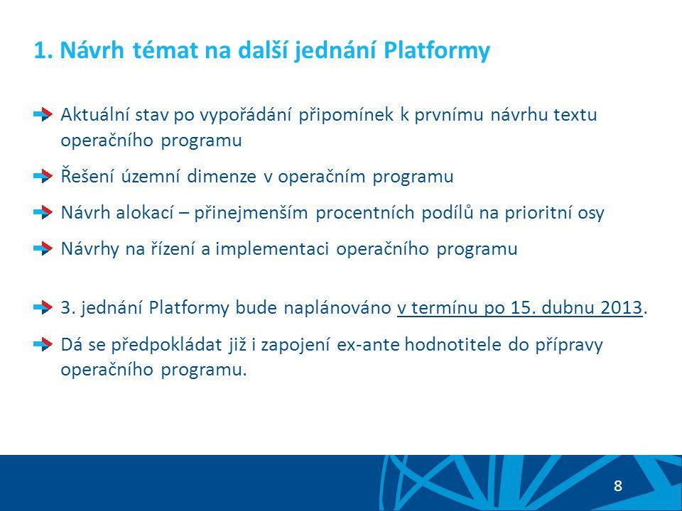 1. Návrh témat na další jednání Platformy