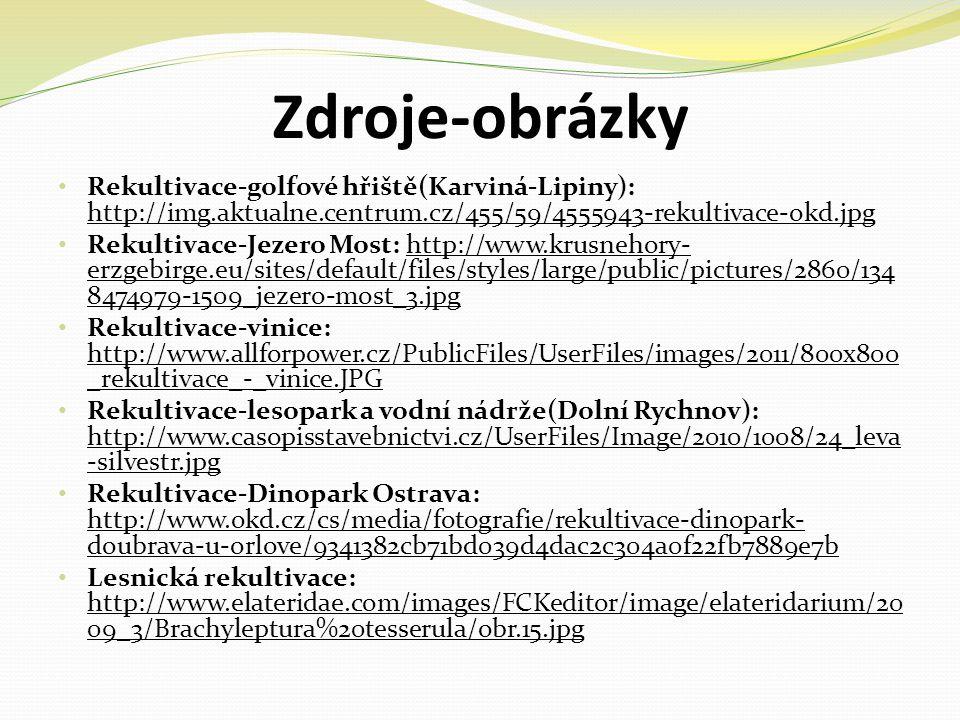Zdroje-obrázky Rekultivace-golfové hřiště(Karviná-Lipiny): http://img.aktualne.centrum.cz/455/59/4555943-rekultivace-okd.jpg.
