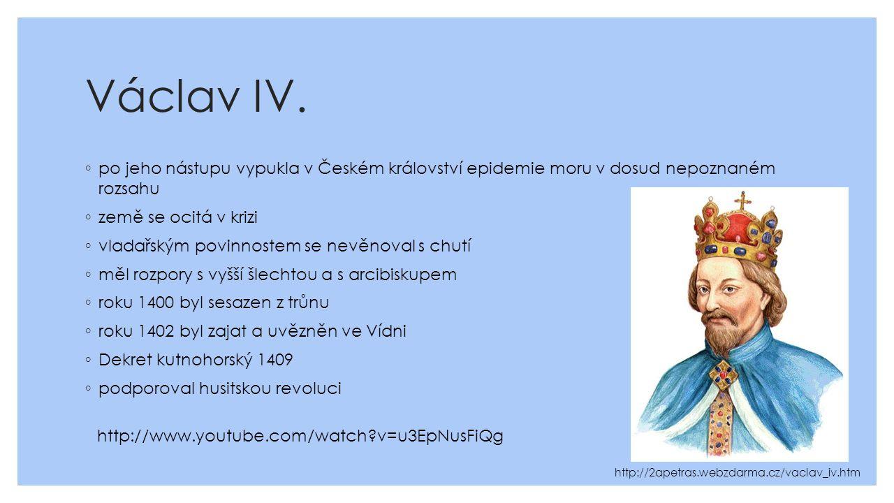 Václav IV. po jeho nástupu vypukla v Českém království epidemie moru v dosud nepoznaném rozsahu. země se ocitá v krizi.