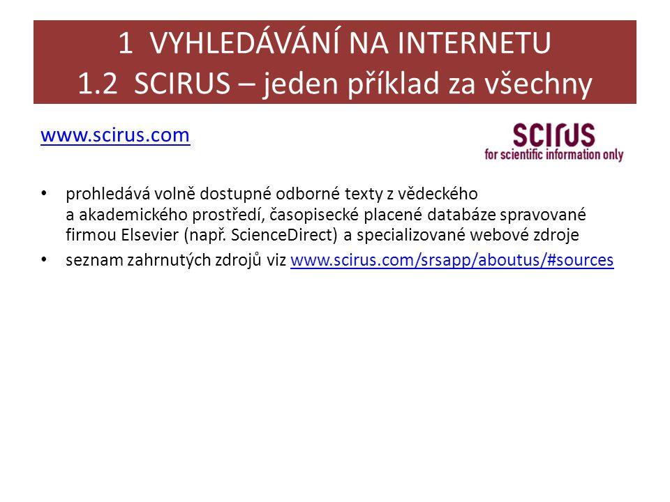 1 VYHLEDÁVÁNÍ NA INTERNETU 1.2 SCIRUS – jeden příklad za všechny
