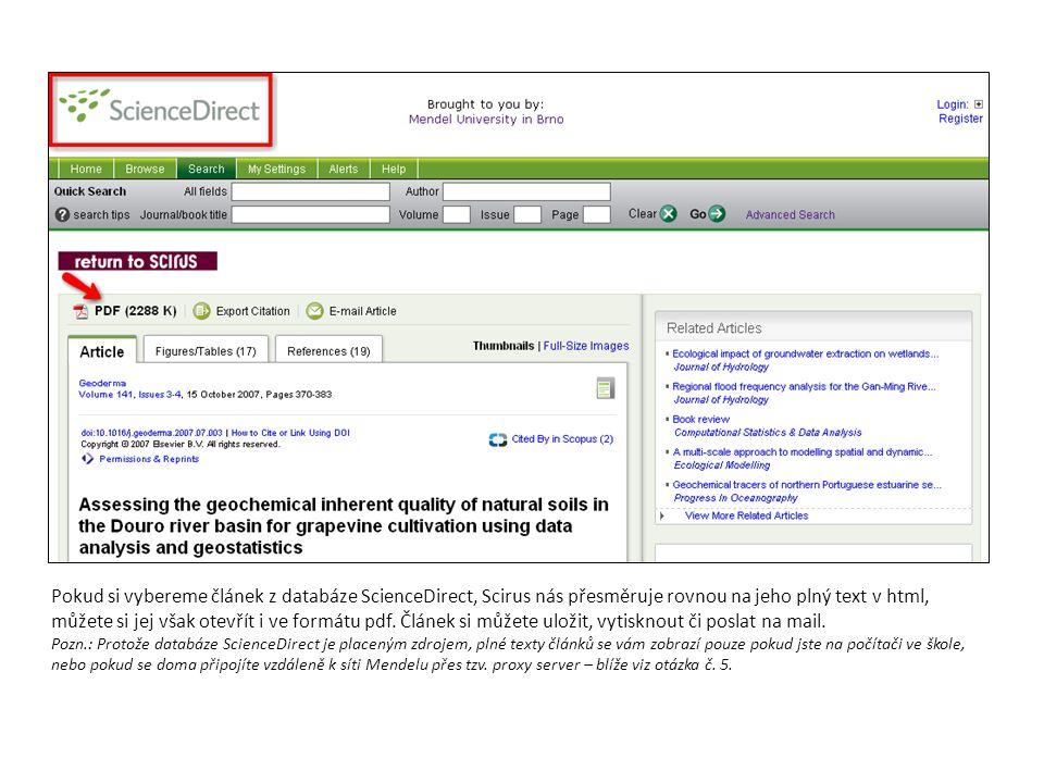 Pokud si vybereme článek z databáze ScienceDirect, Scirus nás přesměruje rovnou na jeho plný text v html, můžete si jej však otevřít i ve formátu pdf. Článek si můžete uložit, vytisknout či poslat na mail.