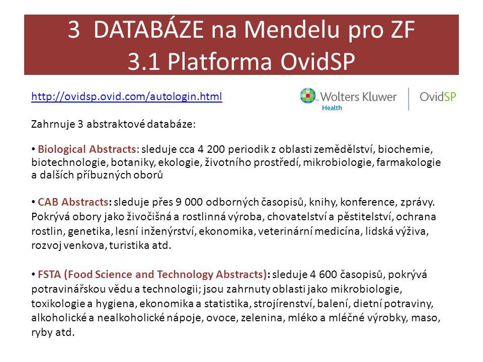 3 DATABÁZE na Mendelu pro ZF 3.1 Platforma OvidSP
