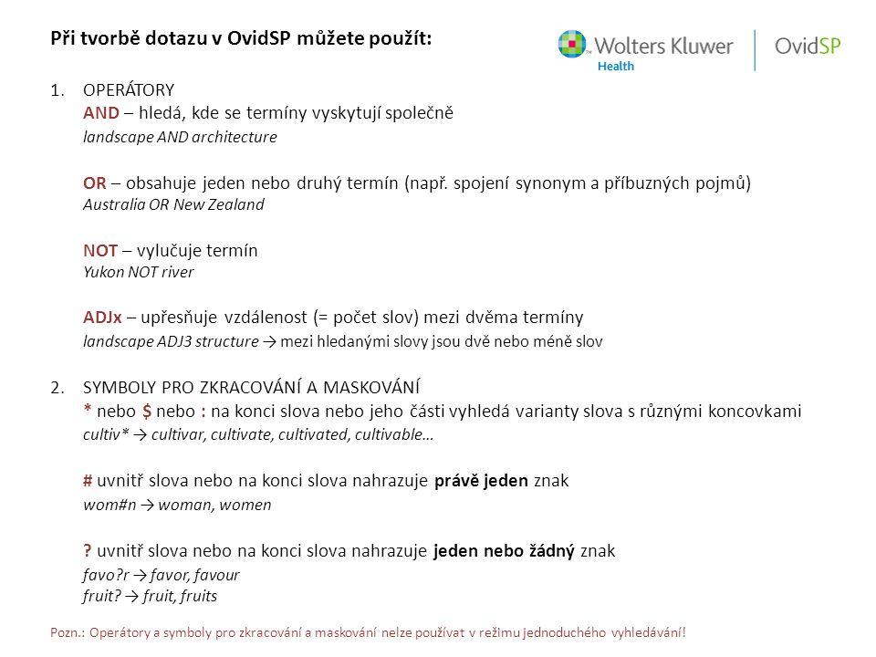 Při tvorbě dotazu v OvidSP můžete použít: