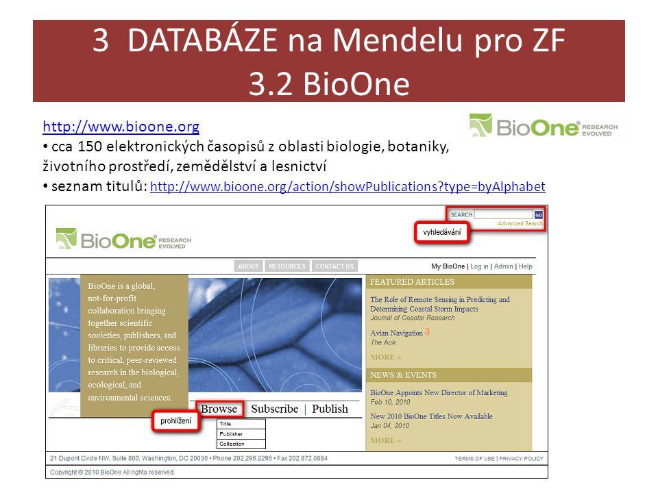 3 DATABÁZE na Mendelu pro ZF 3.2 BioOne