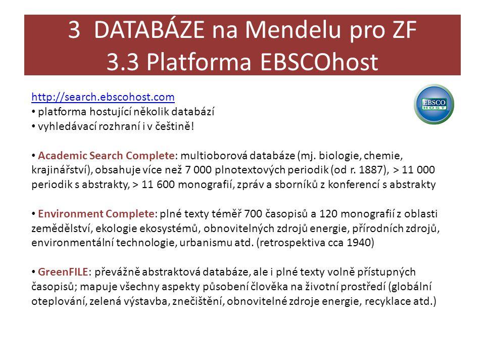 3 DATABÁZE na Mendelu pro ZF 3.3 Platforma EBSCOhost