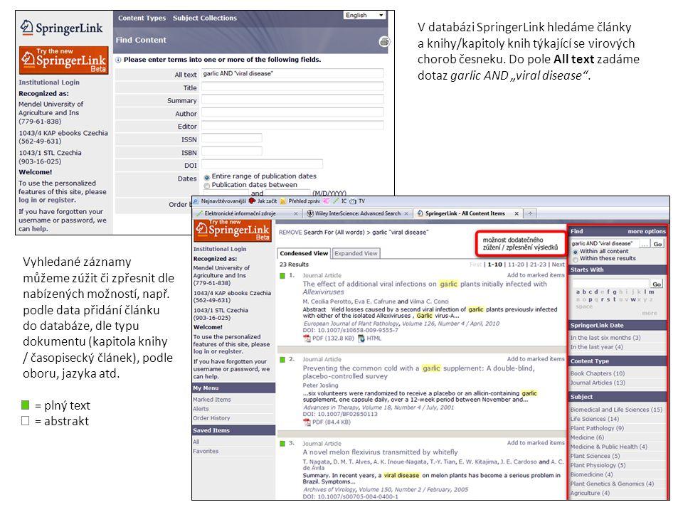 """V databázi SpringerLink hledáme články a knihy/kapitoly knih týkající se virových chorob česneku. Do pole All text zadáme dotaz garlic AND """"viral disease ."""