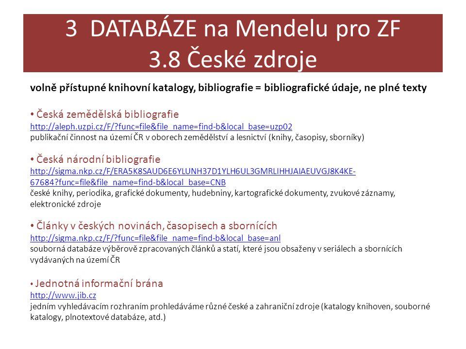 3 DATABÁZE na Mendelu pro ZF 3.8 České zdroje