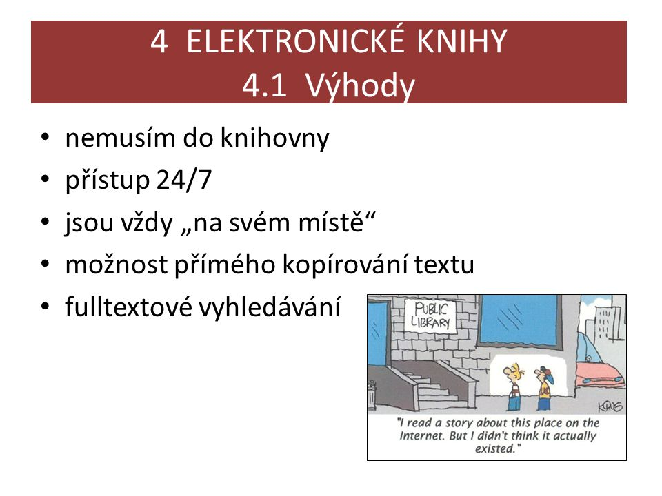 4 ELEKTRONICKÉ KNIHY 4.1 Výhody