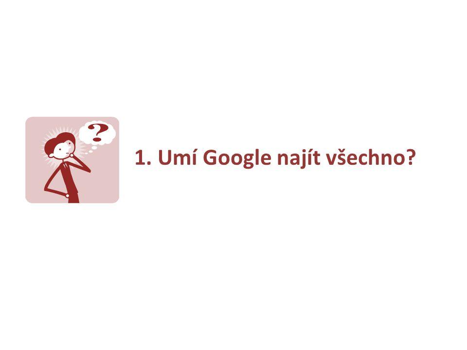 1. Umí Google najít všechno