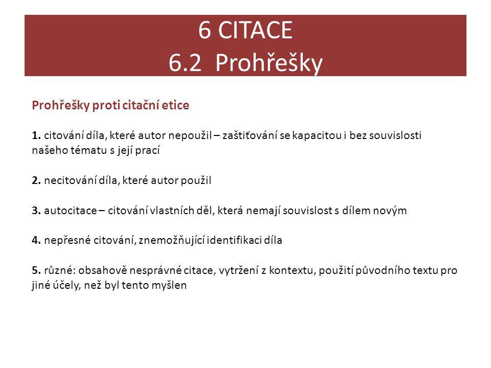 6 CITACE 6.2 Prohřešky Prohřešky proti citační etice