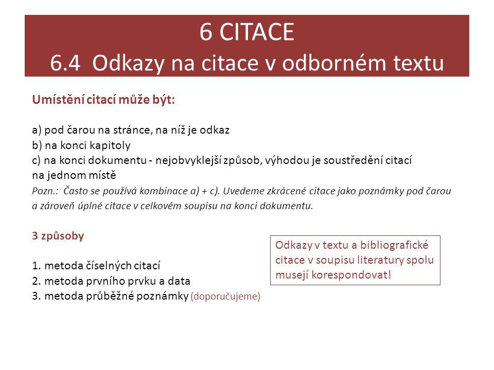6 CITACE 6.4 Odkazy na citace v odborném textu