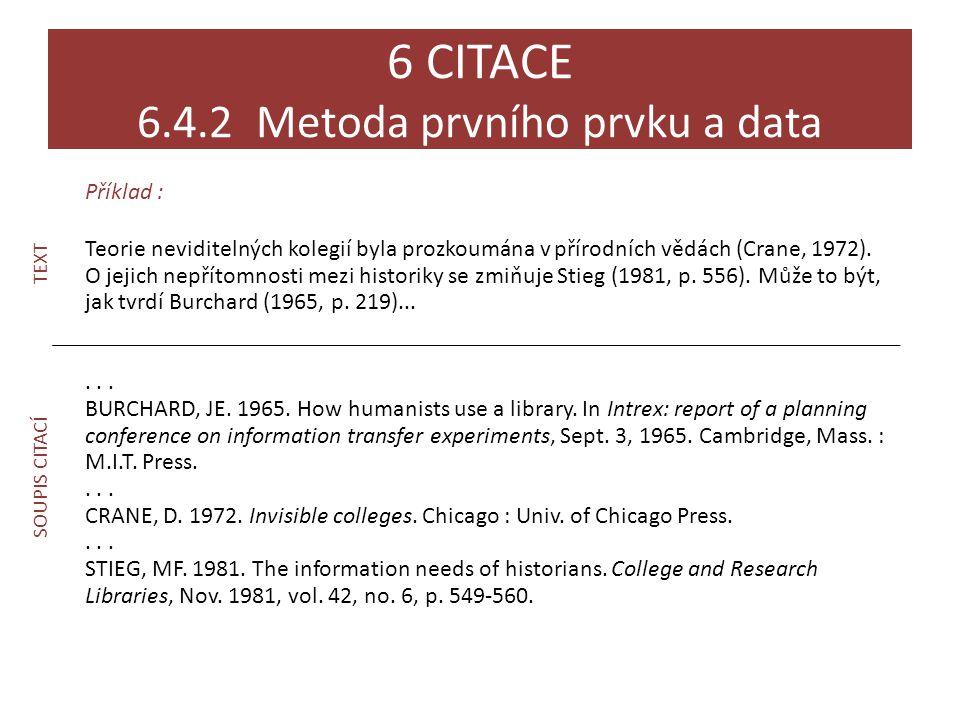 6 CITACE 6.4.2 Metoda prvního prvku a data